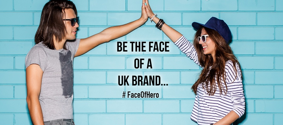 The Search is on for The New Face of a UK Brand!