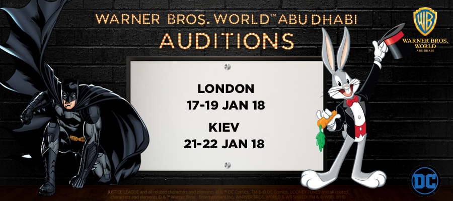 Warner Bros. World™ Abu Dhabi Worldwide Open Auditions - London and Kiev