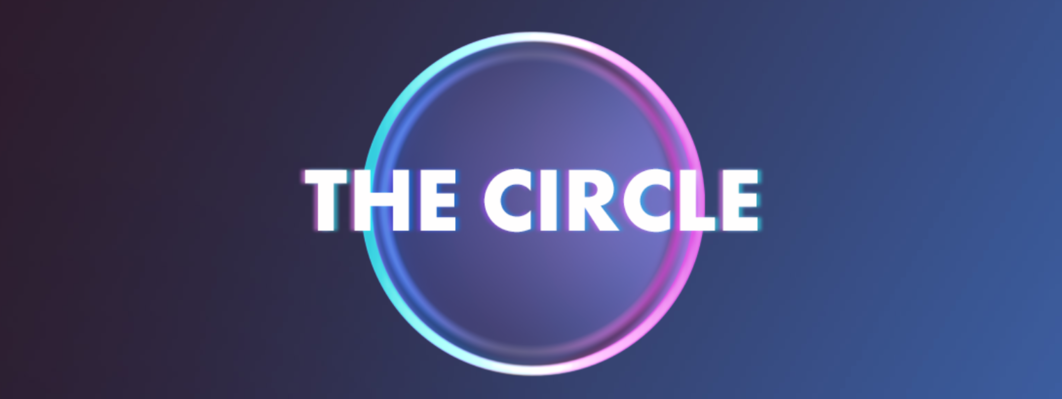 Who Will You Be In 'The Circle'? - The Hit TV Show Is Casting For Season 2!
