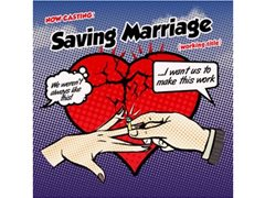 Saving Marriage - Casting Now