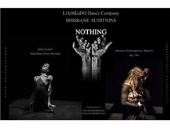 "LOcREaDO Dance Company Brisbane Auditions for ""NOTHING"" 5 Male and 5 Female"