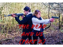 Actors Wanted for 'The Dead And Us' (Short Series) Part 2