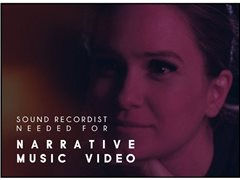 Sound Recordist Needed for Cinematic Music Video