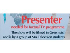 Presenters for a Student Factual Television Programme - Greenwich