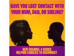 Participants Wanted: Have you Lost Touch with your Mum Dad or Sibling?
