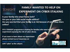 Family Wanted for Experiment on Cyber Stalking