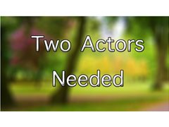 Two Lead Actors Needed for Bullying Short Film