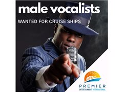 Male Vocalists wanted for Cruise Ships