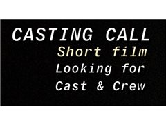 Cast and Crew Call for Coming of Age Short Film