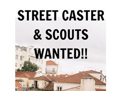 ROAD CASTING: Street Casters/ Scouts Wanted