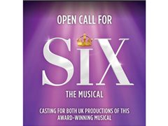 Open Call for Six The Musical- TOMORROW!!!!
