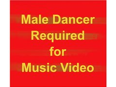 Male Dancer Required for Music Video