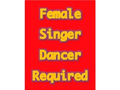 Female Dancer Required with Some Singing Skills