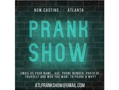 Talent Wanted for Atlanta Prank Show