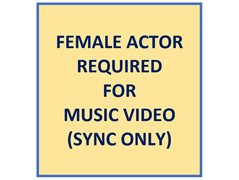 Female Actor Required for Music Video (Lipsync Only)