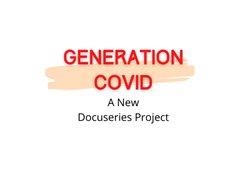 Participants & Editor Needed for Coronavirus Based Life Docuseries