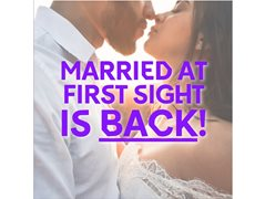 Attention All Singles - Married at First Sight is Back!