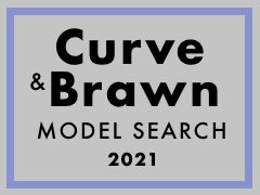 CLOSING SOON Global Curve + Brawn Model Search 2021 – Men & Women