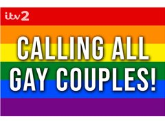 ITV2 - Calling all Gay Couples