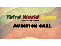 Third World Blues by David Williamson - Audition Call