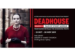 ASM's Needed for Immersive Theatre Show, Deadhouse Tales Of Sydney Morgue