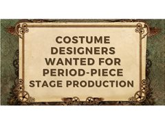 Multiple Costume Designers Wanted for Period-Piece Theatre Production