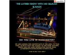 Contestants Wanted for Lateish with Mo Gilligan - Manchester