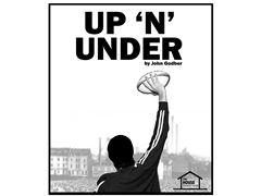 Up 'n Under by John Godber (Auditions) - Leeds