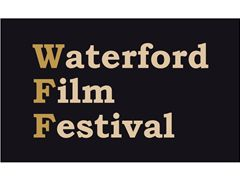 Waterford Film Festival Call For Submissions - Ireland
