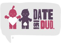 'Date or Dud' The Worlds greatest online dating show requires contestants