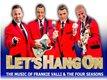 'Let's Hang On' - The Music Of Frankie Valli & The Four Seasons