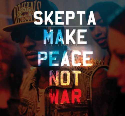 skepta - make peace not war single cover  march 2012